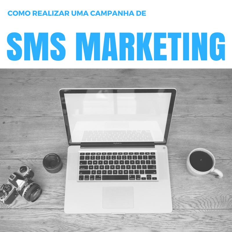 COMO realizar uma campanha de SMS Marketing